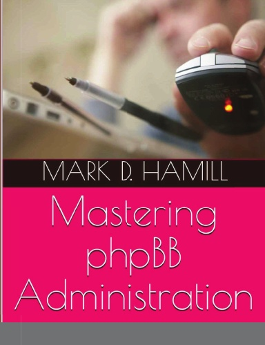 Buy my book - Mastering phpBB Administration